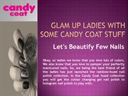 Glam Up Ladies With Some Candy Coat Stuff