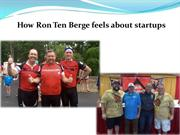 How Ron Ten Berge feels about startups