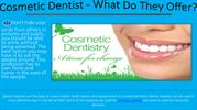 Cosmetic Dentist What Do They Offer