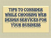 Tips To Consider While Choosing Web Design Services for Your Business