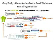 Cody Emsky - Convenient Methods to Reach The Masses from a Single Plat