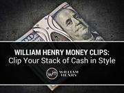 William Henry Money Clips: Clip Your Stack of Cash in Style