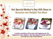 Get Special Mother's Day Gift Ideas to Surprise and Delight You Mom