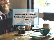 Importance Of Customer Relationship Management -CRM