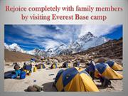Rejoice completely with family members by visiting Everest Base camp