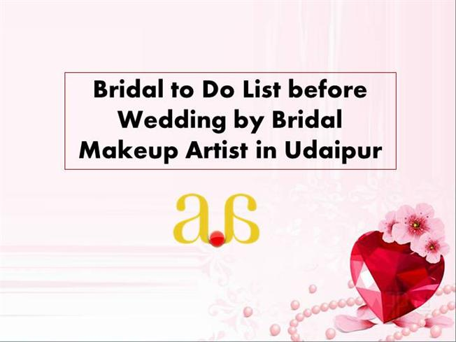 Bridal to Do List Before Wedding by Bridal Makeup Artist in Udaipu.. |authorSTREAM