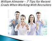 William Almonte - 7 Tips for Recent Grads When Working With Recruiters