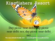 Day Picnic near gurgaon and Day Picnic near Delhi NCR