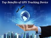 Top Benefits of GPS Tracking Device .ppt