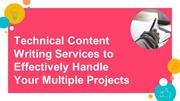 Technical Content Writing Services to Effectively Handle Your Multiple