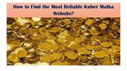 How to Find the Most Reliable Kuber Matka Website