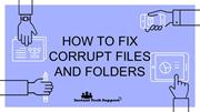 How To Fix Corrupt Files And Folders