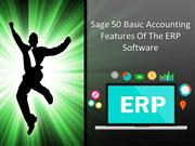 Sage 50 Basic Accounting Features Of The ERP Software (1)