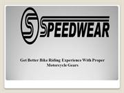 Get Better Bike Riding Experience With Proper Motorcycle Gears