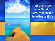 Tips and Tricks you Should Remember when Traveling to Ibiza