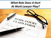 What Role Does A Hurt At Work Lawyer Play