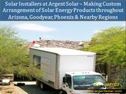 Solar Installers at Argent Solar – Making Custom Arrangement of Solar