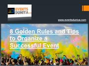 8 Golden Rules and Tips to Organize a Event