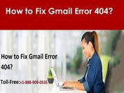 Fix Gmail Error 404 Call 1-888-909-0535 Gmail Helpline.