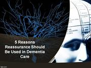 Reasons Reassurance Should Be Used in Dementia Care