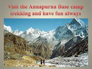 Visit the Annapurna Base camp trekking and have fun always