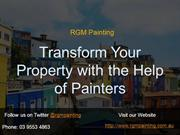 Transform Your Property with the Help of Painters!