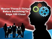 Master These 5 Things Before Switching To Sage 100 Cloud