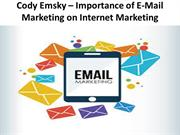 Cody Emsky – Importance of E-Mail Marketing on Internet Marketing