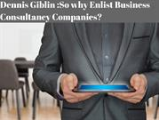 Dennis Giblin _So why Enlist Business Consultancy Companies_1