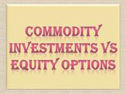Commodity Investments VS Equity Options