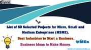 List of 50 Selected Projects for Micro, Small and Medium Enterprises