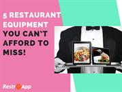 5 RESTAURANT EQUIPMENT YOU CAN'T AFFORD TO MISS