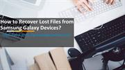 How to Recover Lost Files from Samsung Galaxy Devices