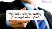 Tips and Tricks for Creating Stunning Business Cards By Printcloud Inc