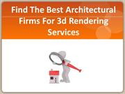 Find The Best Architectural Firms For 3d Rendering Services