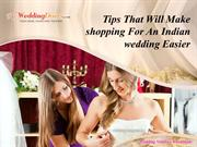 Tips That Will Make shopping For An Indian wedding Easier