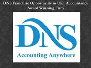 DNS Franchise Opportunity in UK| Accountancy Award Winning Firm