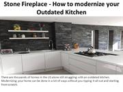 Stone Fireplace - How to modernize your Outdated