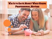 Ways to Save Money When Hiring Professional Movers