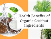 Health Benefits of Organic Coconut Ingredients - Thecoconutcoop.com