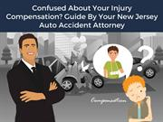 Confused About Your Injury Compensation Guide By Your New Jersey Auto