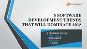 5 SOFTWARE DEVELOPMENT TRENDS THAT WILL DOMINATE 2018