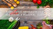 5 Aspects you should focus if you are Hiring a Personal Trainer
