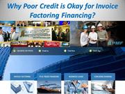 Why Poor Credit is Okay for Invoice Factoring Financing?