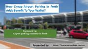 How Cheap Airport Parking in Perth Adds Benefit To Your Wallet