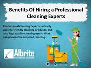 Benefits Of Hiring a Professional Cleaning Experts