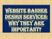Website banner design services Why They Are Important