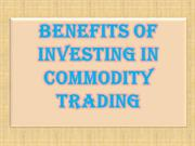 Benefits of Investing in Commodity Trading