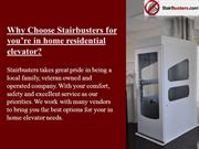 Why Choose Stairbusters for you're in home residential elevator