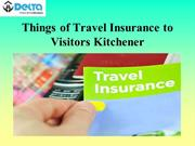 Things of Travel Insurance to  Visitors Kitchener